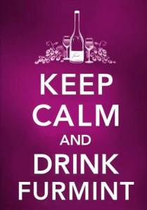 keep calm and drink furmint